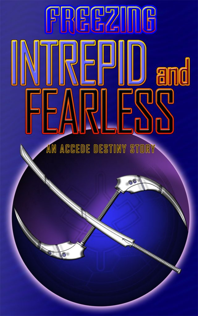 Accede Destiny Intrepid and Fearless